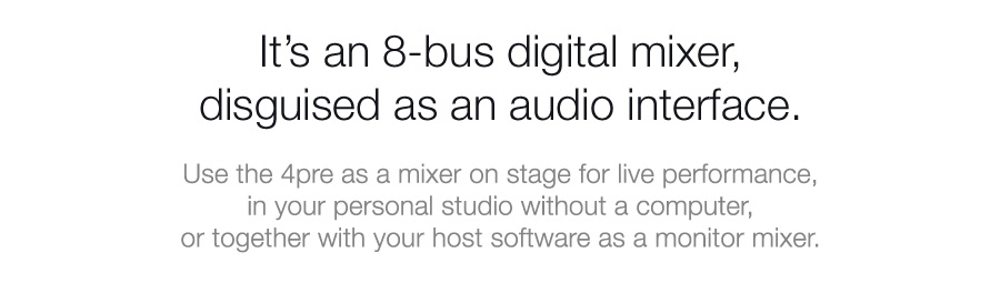It's an 8-bus digital mixer, disguised as an audio interface.