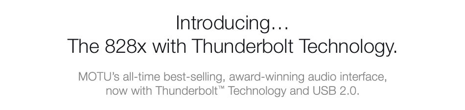 Introducing The 828x with Thunderbolt Technology.