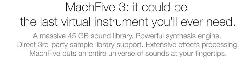 MachFive 3: It could be the last virtual instrument you'll ever need.