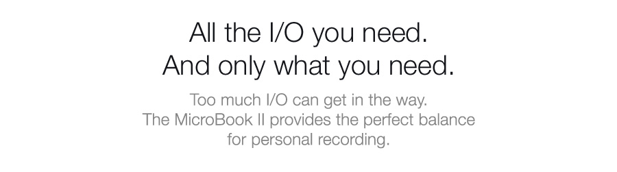 All the I/O you need. And only what you need.