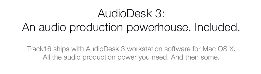 AudioDesk 4: An audio production powerhouse. Included.