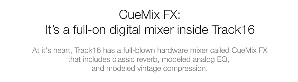 CueMix FX: A DSP-driven 16-bus digital mixer with EQ and effects